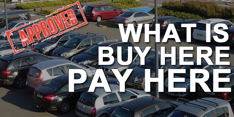 What Is Buy Here Pay Here